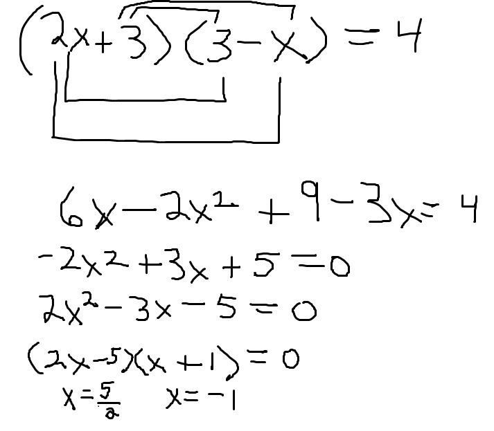 SOLUTION: Can u help me solve for x. (2x+3) (3-x)=4. I'm
